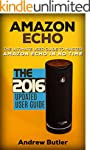 Amazon Echo: The Ultimate User Guide...