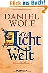 Das Licht der Welt: Historischer Roman