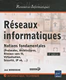 Réseaux informatiques - Notions fondamentales [4ième édition]