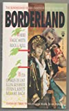 Borderland: Where Magic Meets Rock & Roll (Borderlands Series) (0812522613) by Steven R Boyett