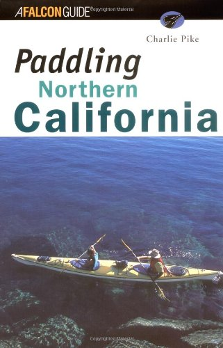 Paddling Northern California (Regional Paddling Series)