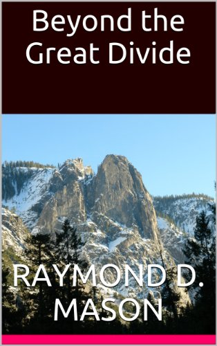 Free Kindle Book : Beyond the Great Divide (An Ethan Brooks Adventure Book 1)