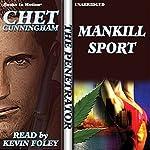 Mankill Sport: Penetrator Series, Book 14   Chet Cunningham
