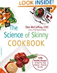 The Science of Skinny Cookbook: 175 H...