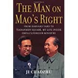 The Man on Mao's Right: From Harvard Yard to Tiananmen Square, My Life Inside China's Foreign Ministry ~ Chaozhu Ji