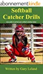 Softball Catchers Drills: easy guide...