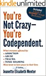 You're Not Crazy - You're Codependent...