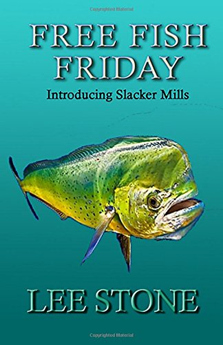 Free Fish Friday: Introducing Slacker Mills (Slacker Mills Mysteries) (Fishing Key West compare prices)