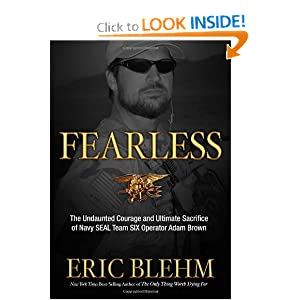 Fearless: The Undaunted Courage and Ultimate Sacrifice of Navy SEAL Team SIX Operator Adam Brown by