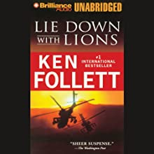Lie Down with Lions | Livre audio Auteur(s) : Ken Follett Narrateur(s) : Eric Lincoln, Lary Bradenburg, Donald Brearley, Jane Brady, Marie Chambers, Pennell Drake
