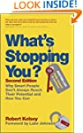 What's Stopping You?: Why Smart Peopl...