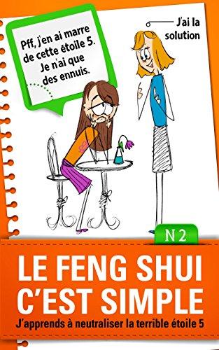 Le Feng Shui c'est simple, N°2: j'apprends à neutraliser la terrible étoile 5