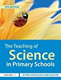 img - for The Teaching of Science in Primary Schools 5th edition by Harlen OBE, Wynne, Qualter, Anne (2009) Paperback book / textbook / text book