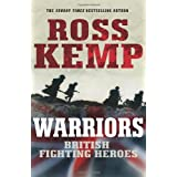 Warriors: British Fighting Heroesby Ross Kemp