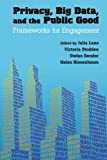 img - for Privacy, Big Data, and the Public Good: Frameworks for Engagement book / textbook / text book