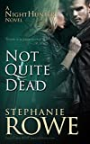 Not Quite Dead (A NightHunter Novel)