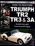Roger Williams How to Restore Triumph TR2, 3 and 3A (Enthusiast's Restoration Manual) (Enthusiast's Restoration Manual Series)