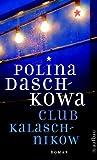 Club Kalaschnikow: Kriminalroman (Polina Daschkowa 2379)