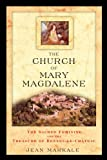 The Church of Mary Magdalene: The Sacred Feminine and the Treasure of Rennes-le-Chateau (0892811994) by Markale, Jean