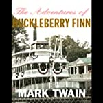 The Adventures of Huckleberry Finn (       UNABRIDGED) by Mark Twain Narrated by Jim Killavey