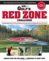 Golf's Red Zone Challenge: A Breakthrough System to Track and Improve Your Short Game and Significantly Lower Your Score
