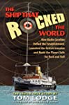 The Ship That Rocked the World: How R...