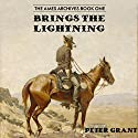 Brings the Lightning: The Ames Archives, Book 1 Audiobook by Peter Grant Narrated by Bob Allen