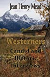 img - for Westerners: Candid and Historic Interviews book / textbook / text book