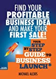 img - for Find Your Profitable Business Idea and Make Your First Sale - Your step by step guide to business launch book / textbook / text book