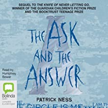 The Ask and the Answer (       UNABRIDGED) by Patrick Ness Narrated by Humphrey Bower
