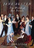 Jane Austen: The World of Her Novels