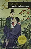 El Jardin Del Samurai/the Samurai's Garden (Spanish Edition) (8497772482) by Gail Tsukiyama