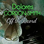 Off the Record: Jack Haldean Murder Mystery, Book 5 | Dolores Gordon-Smith