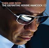 Then & Now: The Definitive Herbie Hancock (Amazon.com Exclusive) by Verve