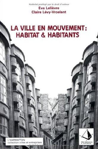 La ville en mouvement. Habitat et habitants