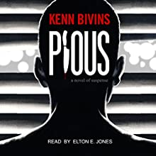 Pious Audiobook by Kenn Bivins Narrated by Elton E. Jones