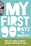 My First 90 Days in Ministry: How to Make a Splash Without Getting All Wet
