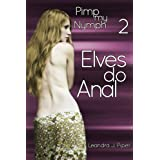 Elves do Anal (MMF Menage Erotica) (Pimp my Nymph Book 2) ~ Leandra J. Piper
