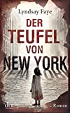Lyndsay Faye: Der Teufel von New York