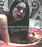 img - for Murderous Passions: The Delirious Cinema of Jesus Franco book / textbook / text book