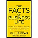 The Facts of Business Life: What Every Successful Business Owner Knows That You Don't (       UNABRIDGED) by Bill McBean Narrated by Brett Barry