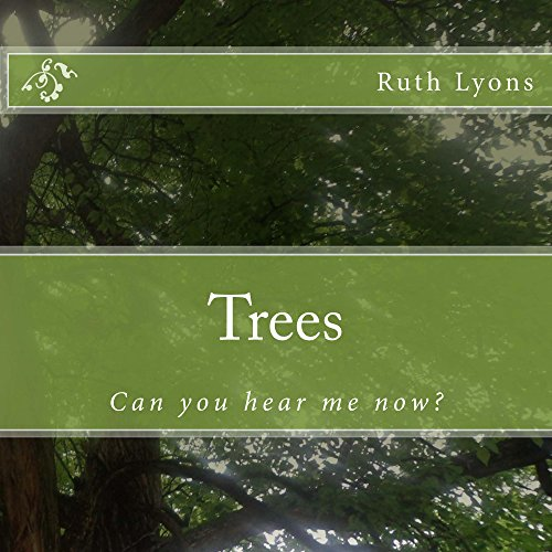 Ruth Lyons - Trees: Can you hear me now?