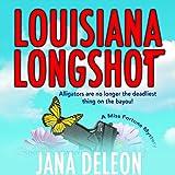 Louisiana Longshot: A Miss Fortune Mystery, Book 1 (audio edition)
