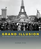 Grand Illusion: The Third Reich, the Paris Exposition, and the Cultural Seduction of France