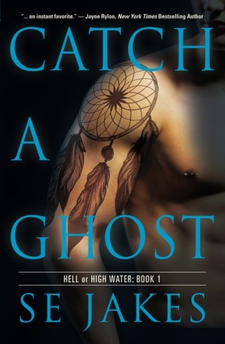 Catch a Ghost: Volume 1 (Hell or High Water)