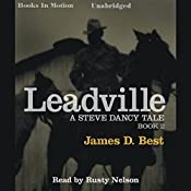 Leadville: Steve Darcy Series, Book 2 | James D. Best