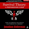 Survival Theory: A Preparedness Guide Audiobook by Jonathan Hollerman Narrated by Jim Pelletier