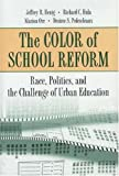 img - for The Color of School Reform by Henig, Jeffrey R., Hula, Richard C., Pedescleaux, Desiree S., Orr, Marion (August 9, 1999) Hardcover book / textbook / text book