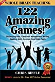 img - for Whole Brain Teaching: 122 Amazing Games!: Challenging kids, classroom management, writing, reading, math, Common Core/State tests book / textbook / text book