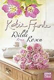 Wilde Rosen: Roman (German Edition)